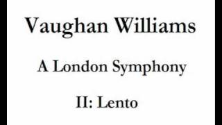 Vaughan Williams - A London Symphony: II Lento