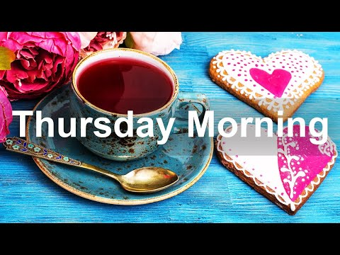 Thursday Morning Jazz - Happy Sweet Jazz and Positive Good Mood Morning Music to Chill Out