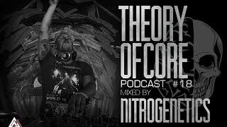 Theory Of Core - Podcast #18 Mixed By Nitrogenetics
