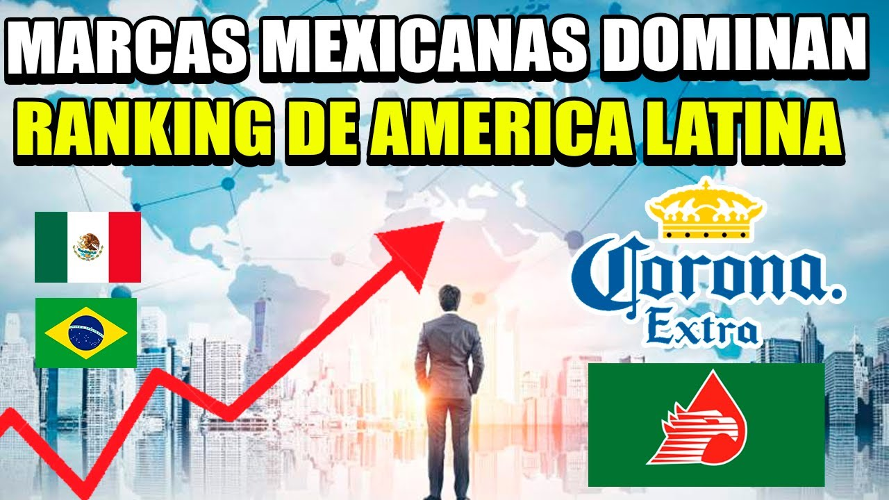 EMPRESAS MEXICANAS DOMINAN RANKING DE LAS MARCAS MAS VALIOSAS DE LATINOMERICA 2020