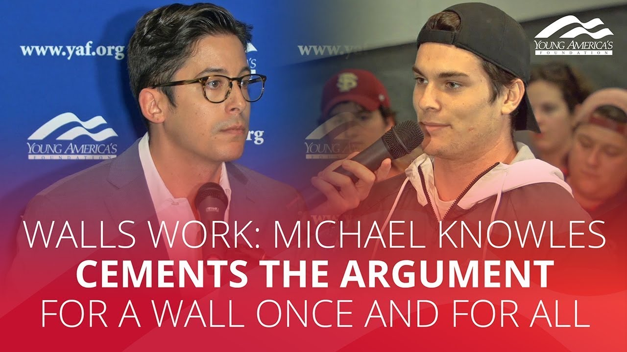 YAFTV - WALLS WORK: Michael Knowles CEMENTS the argument for a wall once and for all