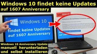 Windows 10 findet keine Updates - 1607 Anniversary Update selbst installieren - [4K Video]