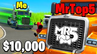 Crashing My TRUCK into MRTOP5 For 10,000$ (Fortnite)