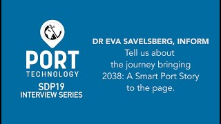 SDP19: The creation of '2038: A Smart Port Story' with INFORM