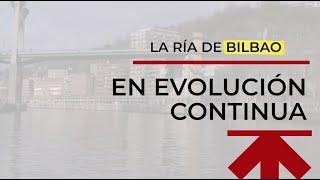 La Ría de Bilbao en constante evolución