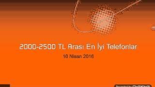 2000-2500 TL Arası En İyi Telefonlar (10/04/2016) (Açıklamalı)