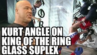 Kurt Angle on Infamous Shane McMahon Glass Suplex at King of the Ring