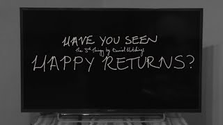"""""""Have you seen Happy Returns?"""" - Digital Invite to Online Preview Screening"""