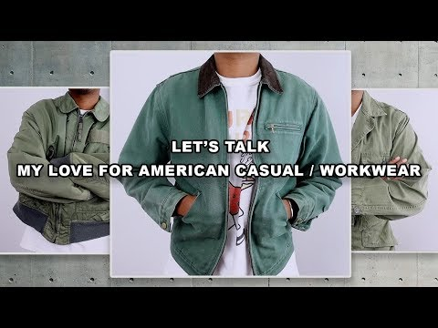 Let's Talk | My Love For American Casual / Workwear Clothing