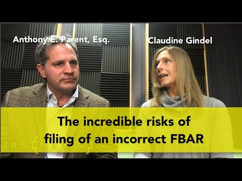 What are the risks of filing an incorrect FBAR?