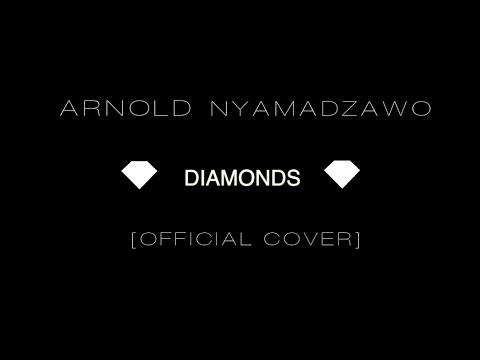 Rihanna - Diamonds Arnold Nyamadzawo [Official Cover]