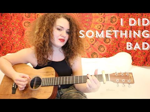 Taylor Swift - I Did Something Bad Cover