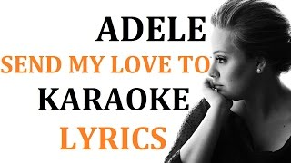 ADELE - SEND MY LOVE KARAOKE COVER LYRICS