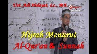 Hijrah untuk menjadi Pribadi lebih baik sesuai Al-Qur'an dan Sunnah - Ustadz Adi Hdiayat, Lc., MA