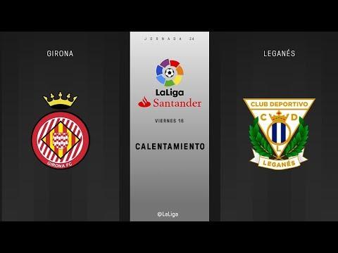 Calentamiento Girona vs Leganés