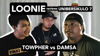 LOONIE | BREAK IT DOWN: Rap Battle Review E155 | UNIBERSIKULO 7: TOWPHER vs DAMSA