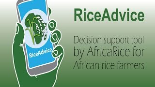 RiceAdvice: Decision support tool by AfricaRice for African rice farmers