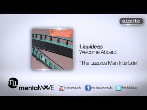 LIQUIDEEP - Welcome Aboard (The Lazarus Man Interlude)