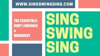 SingSwingSing - The Essentials - Body Language & Movement