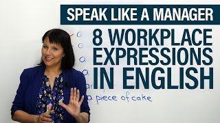 Speak like a Manager: 8 Easy Workplace Expressions