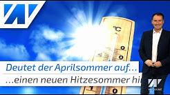 Hitzesommer 2020?Sommervorhersage für Juni, Juli und August! Welche Rolle spielt der Aprilsommer?