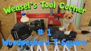 Weasel's Tool Corner #1 Woodpeckers T-Square review