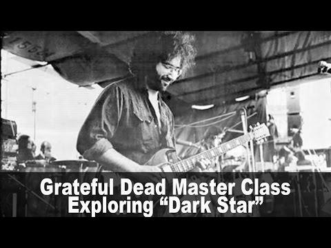 "Grateful Dead master class with Dave Frank: Exploring ""Dark Star"""