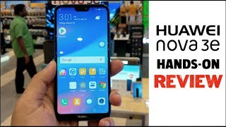 Huawei Nova 3e / P20 Lite Hands on Review : Best Budget Smartphone