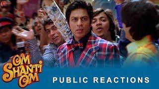 Om Shanti Om | Public Reactions | Deepika Padukone, Shah Rukh Khan | A film by Farah Khan