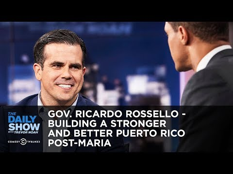 Gov. Ricardo Rossello - Building a Stronger and Better Puerto Rico Post-Maria | The Daily Show