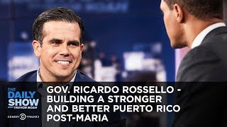 Gov. Ricardo Rossello - Building a Stronger and Better Puerto Rico Post-Maria | The Daily Show thumbnail