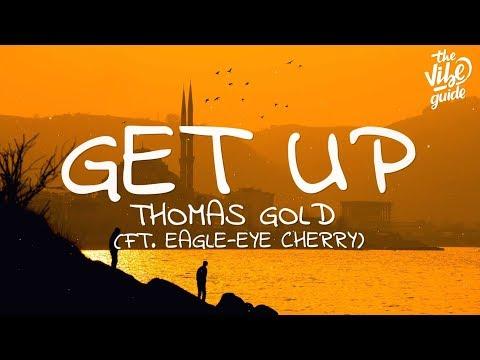 Thomas Gold - Get Up (Lyrics) Ft. Eagle- Eye Cherry