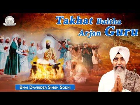 Takhat Baitha Arjan Guru | Ragi Bhai Davinder Singh Sodhi (Ludhiana Wale) | Shabad Gurbani Kirtan