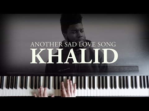 Another Sad Love Song Guitar Chords Khalid Khmer Chords