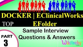 DOCKER | eClinicalWorks | eFolder top most important interview questions and answers