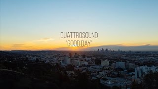 Quattrosound - Good Day