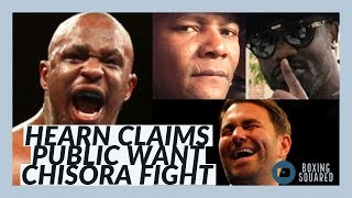 SAY WHAT?!? HEARN: DILLIAN WHYTE & DEREK CHISORA IS WHAT PUBLIC WANTS