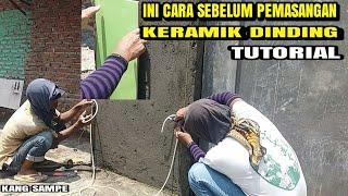 BEGINI CARA SEBELUM MEMASANG KERAMIK DINDING!! TUTORIAL