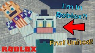 Je suis en ROBLOX!? (Fnaf United Roblox Let's Play!)