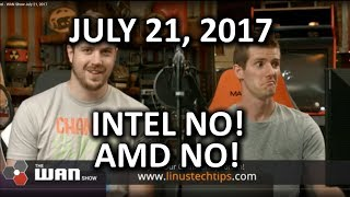 We (maybe) were WRONG about Intel - WAN Show July 21, 2017