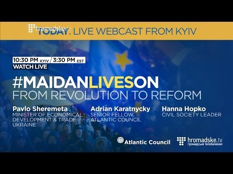 #MaidanLivesOn: From Revolution to Reform