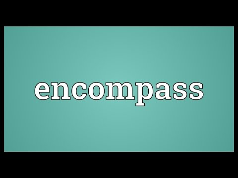 Encompass Meaning
