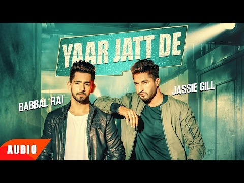 Yaar Jatt De (Full Audio Song) | Jassie Gill & Babbal Rai | Punjabi Audio Songs | Speed Records