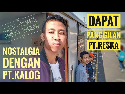 Trip By Train - Panggilan PT.Reska - Teringat Masa Lalu Di PT.KALOG