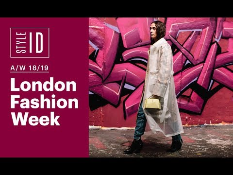 Style ID: London Fashion Week A/W/18/19