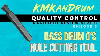 Bass Drum O's Hole Cutting Tool Review by KMKanDrum - Episode 5 of Quality Control