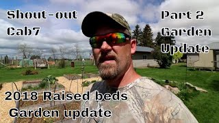 Raised Garden beds update part 2 of 2018 Garden set-up And a shout out for Cab 7