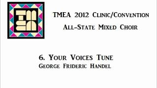 tmea all state mixed choir 2012 your voices tune