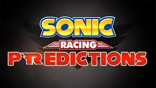 Sonic Racing Predictions and Ideas