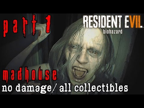 Resident Evil 7 Madhouse Walkthrough Part 1 - The Guest House All Collectibles/No Damage